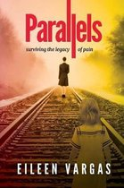 Parallels - surviving the legacy of pain