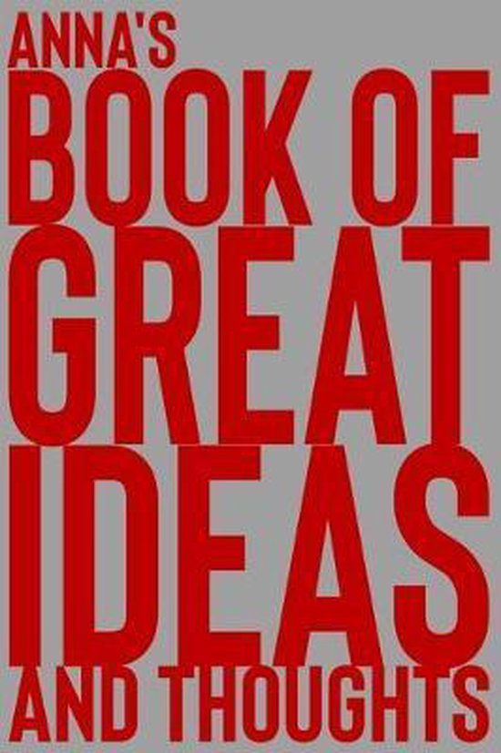 Anna's Book of Great Ideas and Thoughts