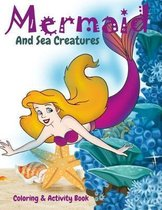 Mermaid and Sea Creatures Coloring and Activity Book