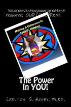 The Power in You!: Making a Difference in Today's Children!