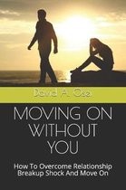 Moving on Without You