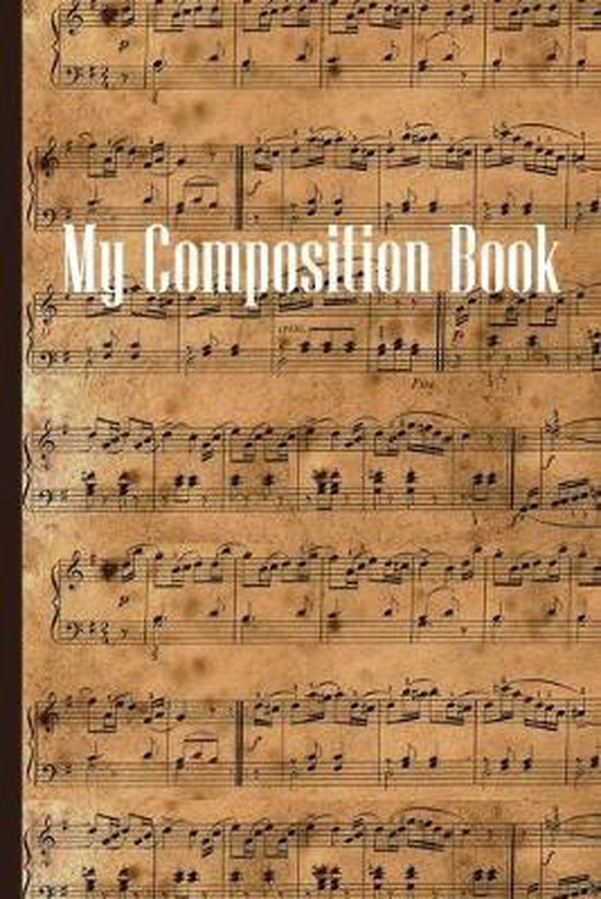 My Composition Book: Sheet music book DIN-A5 with 100 pages of empty staves for music students and composers to note music and melodies