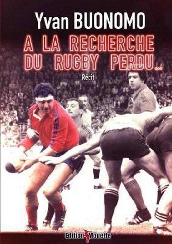 A la recherche du Rugby perdu...