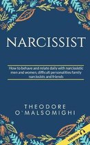 Narcissist: how to behave and relate daily with narcissistic men and women difficult personalities family narcissists and friends
