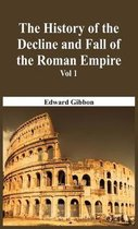 The History of the Decline and Fall of the Roman Empire - Vol 1