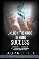 Unlock the Code to Your Success: 6 Steps to Building a Strong Foundation for Your Business