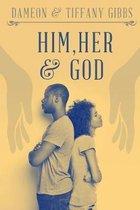 Him, Her & God
