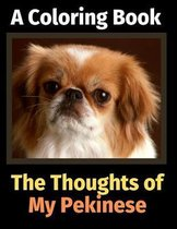 The Thoughts of My Pekinese: A Coloring Book