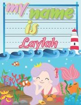 My Name is Laylah: Personalized Primary Tracing Book / Learning How to Write Their Name / Practice Paper Designed for Kids in Preschool a