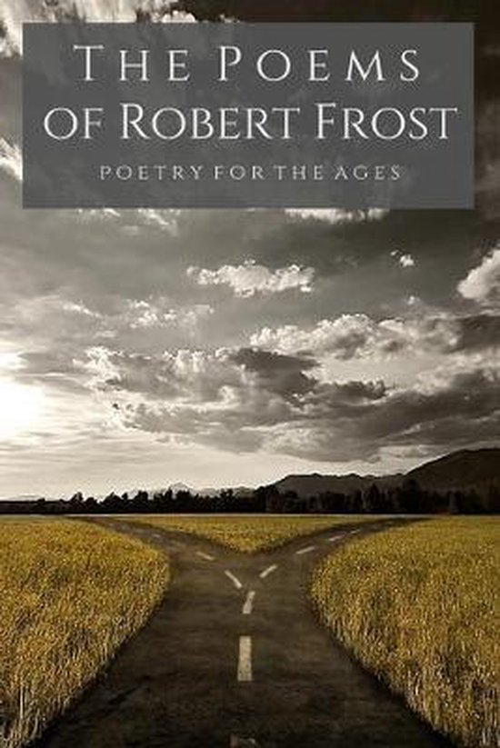 The Poems of Robert Frost: Poetry for the Ages