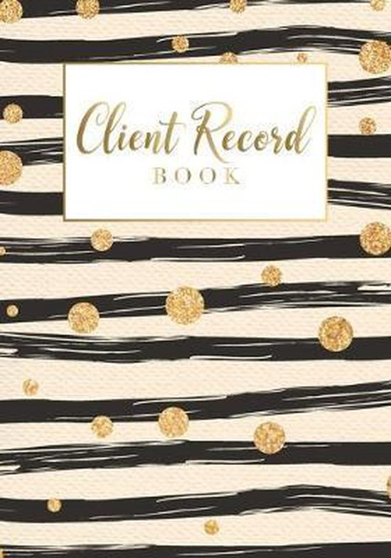 Client Record Book: for Salons, Nail, Hair Stylists, Barbers & More A - Z Alphabetical Tabs Client &Organizer Management