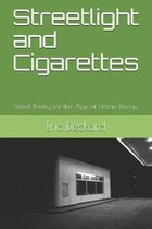 Streetlight and Cigarettes: Street Poetry for the Age of Urban Decay