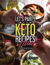 Let's Party with KETO Recipes & Wine Cookbook