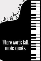 Where Words Fail Music Speaks: DIN-A5 sheet music book with 100 pages of empty staves for composers and music students to note melodies and music