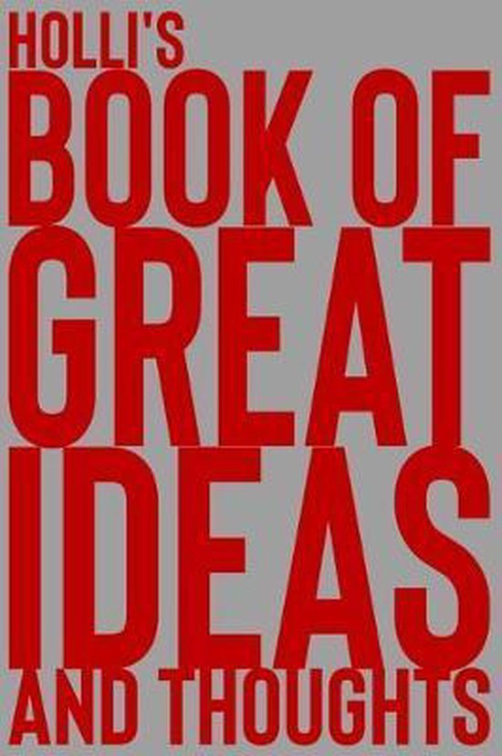 Holli's Book of Great Ideas and Thoughts