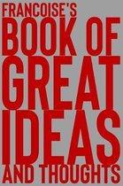 Francoise's Book of Great Ideas and Thoughts