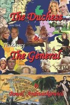 The Duchess & The General: New York, London, Paris, Tuscany, Port Royal