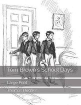 Tom Brown's School Days: Large Print