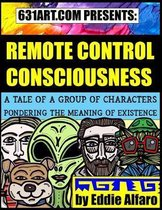 Remote Control Consciousness