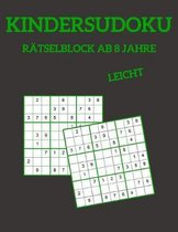 Kindersudoku R�tselblock Ab 8 Jahre - Leicht: 100 R�tsel F�r Anf�nger Mit L�sungen 9x9