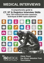 Medical Interviews - a Comprehensive Guide to Ct, St and Registrar Interview Skills (Third Edition)