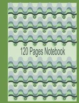 120 Pages Notebook: Notebook for all back to school kids