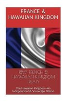 1857 FRENCH & The HAWAIIAN KINGDOM TREATY: Hawaii War Report HAWAII BOOK CLUB