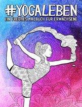 Yoga Leben: Ein freches Malbuch fur Erwachsene
