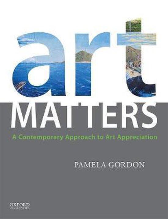 Art Matters: A Contemporary Approach to Art Appreciation