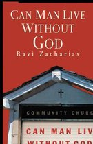 Boek cover Can Man Live Without God van Ravi Zacharias