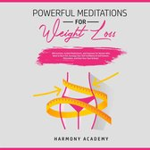 Powerful Meditations for Weight Loss: Affirmations, Guided Meditations, and Hypnosis for Women Who Want to Burn Fat. Increase Your Self Confidence & Self Esteem, Motivation, and Heal Your Soul & Body!