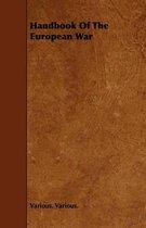 Handbook Of The European War