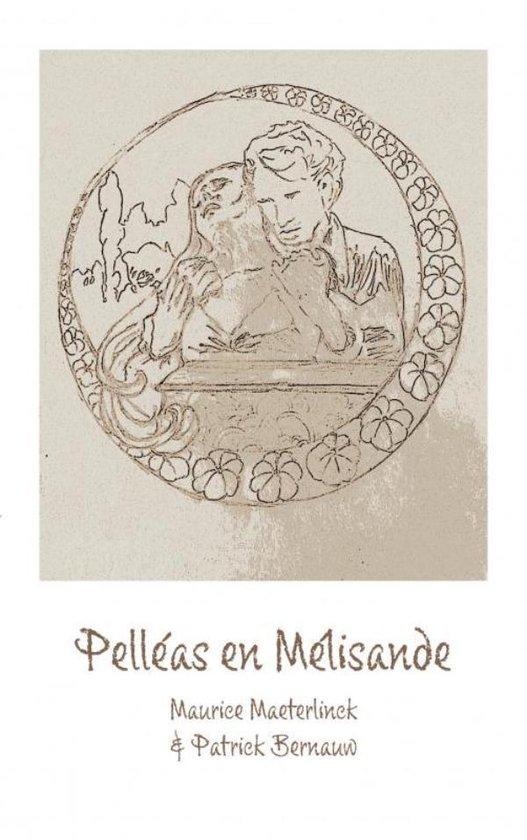 Boek cover Pelléas en Mélisande van Maurice Maeterlinck & Patrick Be (Paperback)