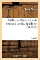 Methode elementaire de musique vocale. 6e edition