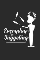 Everyday I'm juggeling: 6x9 Juggling - dotgrid - dot grid paper - notebook - notes