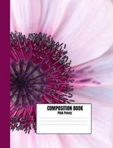 Composition Book Pink Peony: Pretty Pink Floral Flower, College Ruled, 110 Pages Composition Notebook