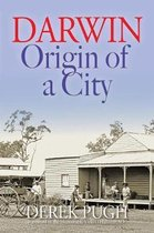Darwin - Origin of a City