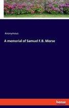 A memorial of Samuel F.B. Morse