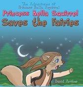 Princess Bella Squirrel Saves the Fairies