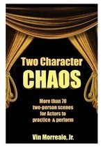 Two Character Chaos