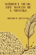 Without Music Life Would be a Mistake: Sheet music book DIN-A5 with 100 pages of empty staves for composers and music students to note music and melod