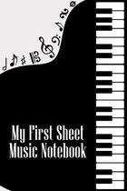My First Sheet Music Notebook: DIN-A5 sheet music book with 100 pages of empty staves for composers and music students to note melodies and music