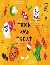 Trick and Treat: Happy Halloween Coloring Book for Toddler Girls & Boys