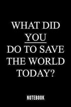 What did you do to save the world today - Notebook