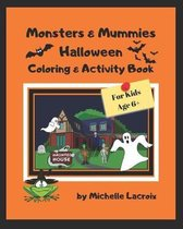 Monsters & Mummies Halloween Coloring & Activity Book: Halloween Coloring & Activity Book for Kids 6+