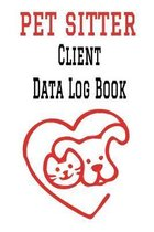 Pet Sitter Client Data Log Book: 6 x 9 Pet Sitting Animal Care Client Tracking Address & Appointment Book with A to Z Alphabetic Tabs to Record Person