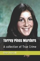 Torrey Pines Murders: A collection of True Crime