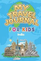 My Travel Journal for Kids India: 6x9 Children Travel Notebook and Diary I Fill out and Draw I With prompts I Perfect Goft for your child for your hol