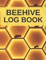 Beehive Inspection Checklist Log Book For Beekeepers: Helpful Beekeeper Record Book to Track Beehive Health, Appearance and Conditions - Easy and Quic