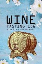Wine Tasting Log: Wine Diary and Notebook